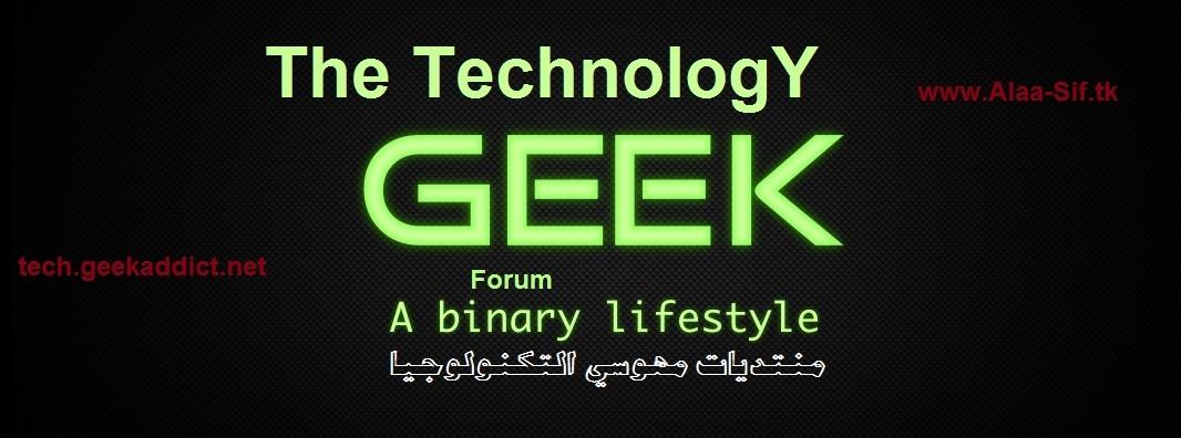 منتديات مهوسي التكنولوجيا|Geek TechnoloLgY