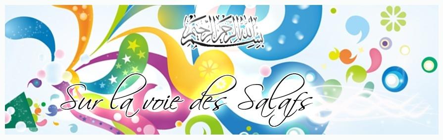 Sur la voie des Salafs Salih